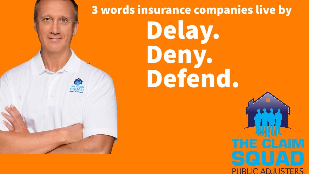 Want to know the dirty tactics insurance companies use against you? 3 words insurance companies live by: Delay. Deny. Defend. The claim squad public adjusters