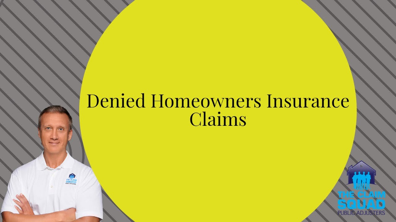 Denied Homeowners insurance claims. The claim Squad. Mike Keeler, Public Adjuster