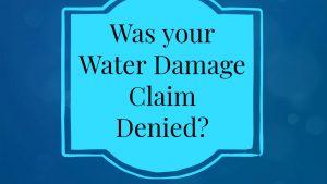 Water Damage Claim Denied